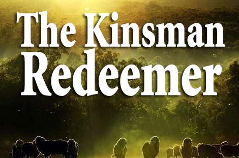 Kinsman-Redeemer ~ Part 1 ~ A Brief Introduction*
