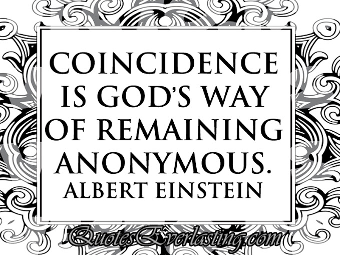 coincidence-is-gods-way-of-remaining-anonymous-11