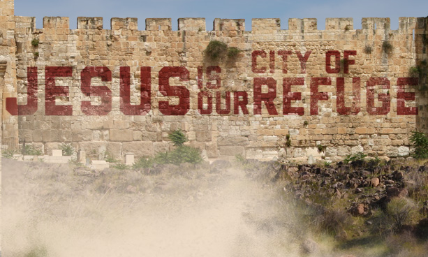 Jesus ~ Our City of Refuge*